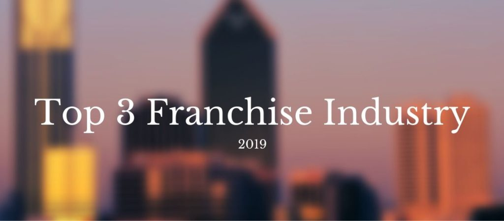 Top 3 franchise Industry 2019